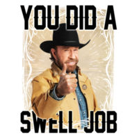 Chuck Norris - You did a Swell Job Design