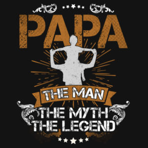 Papa, the Man, the Myth, the Legend Design
